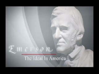 Emerson: The Ideal In America (53 minute documentary)